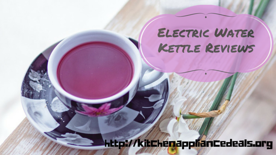 Electric Water Kettle Reviews