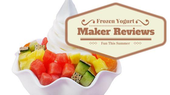Frozen Yogurt Maker Reviews