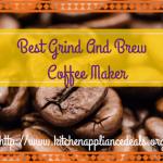 Best Grind Brew Coffee Maker Reviews
