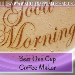 Best One Cup Coffee Maker 150x150 Top Guide Of Coffee Makers That Use K Cups