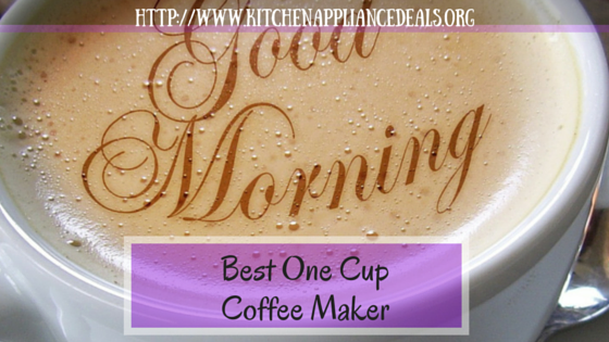 One Cup Coffee Makers Reviews Buying Guide
