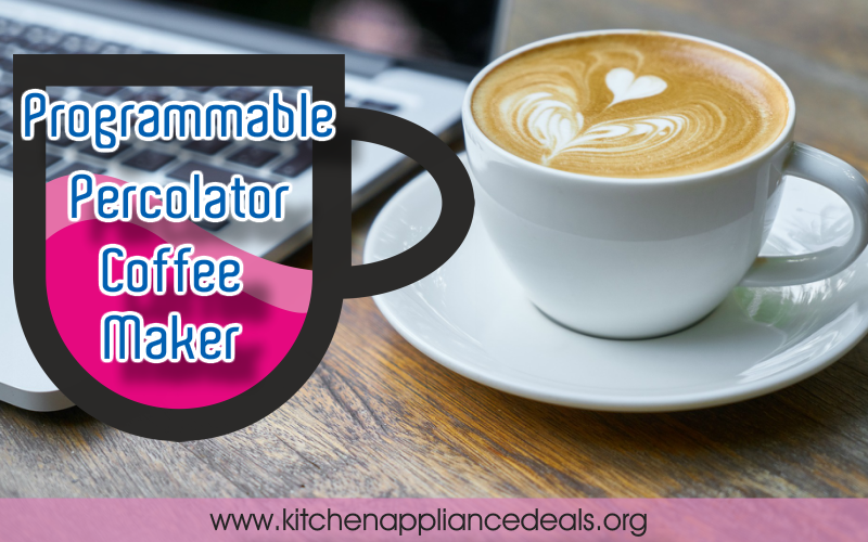 programmable percolator coffee maker reviews