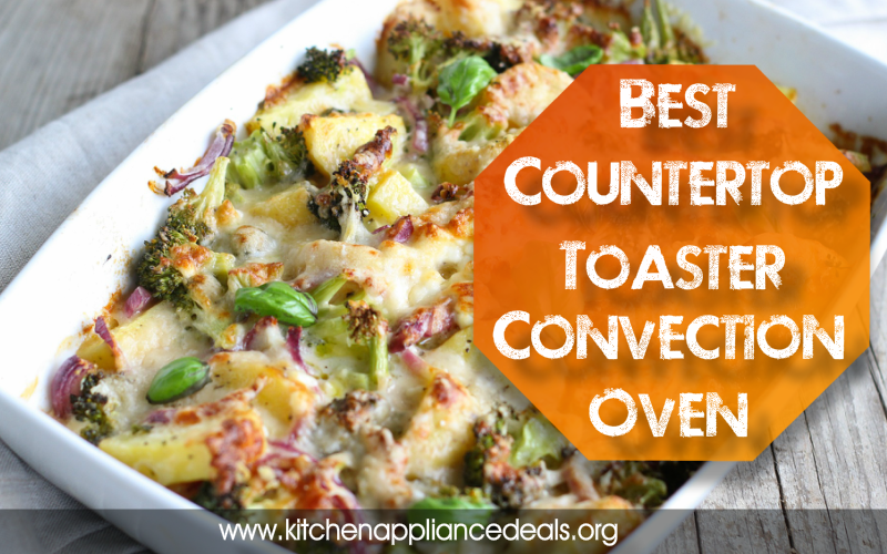 Best Countertop Toaster Convection Oven To Buy