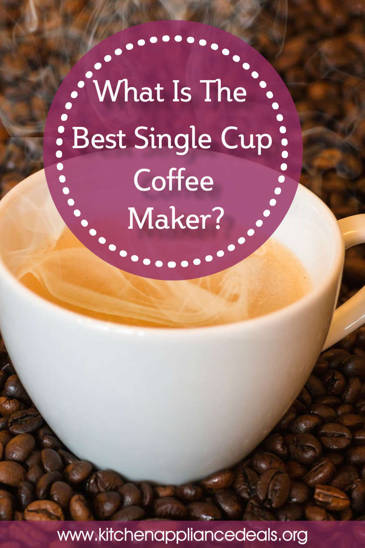 what is the best single cup coffee maker