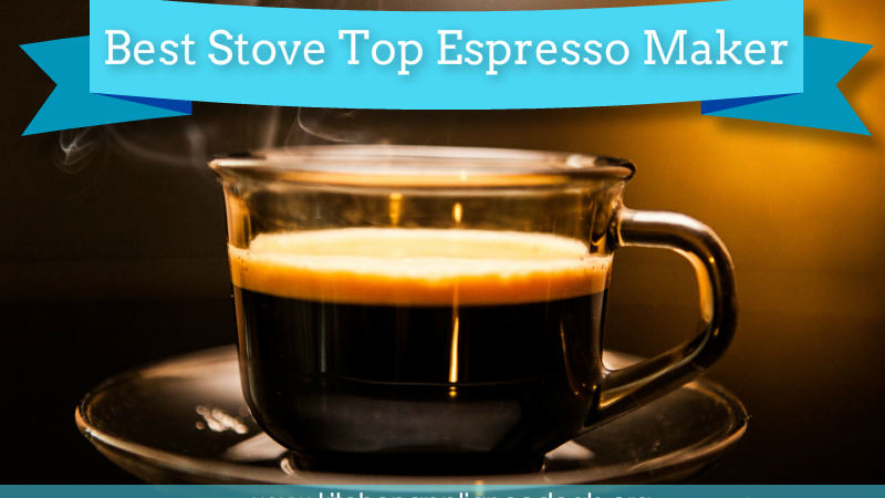 best stove top espresso pot