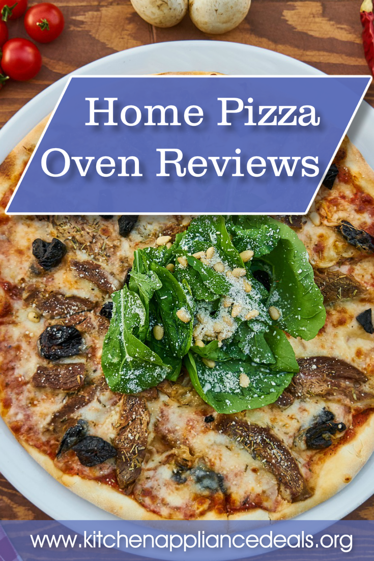 Home Pizza Oven Reviews To Help You Make A Perfect Pizza