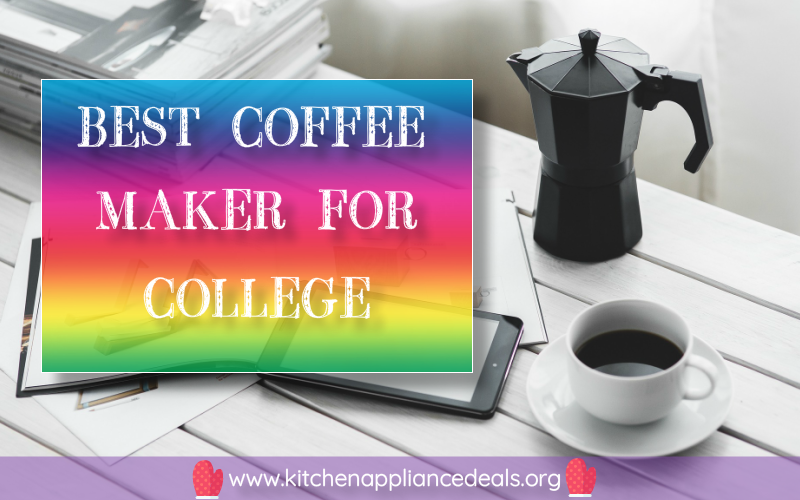 best coffee brewer for college