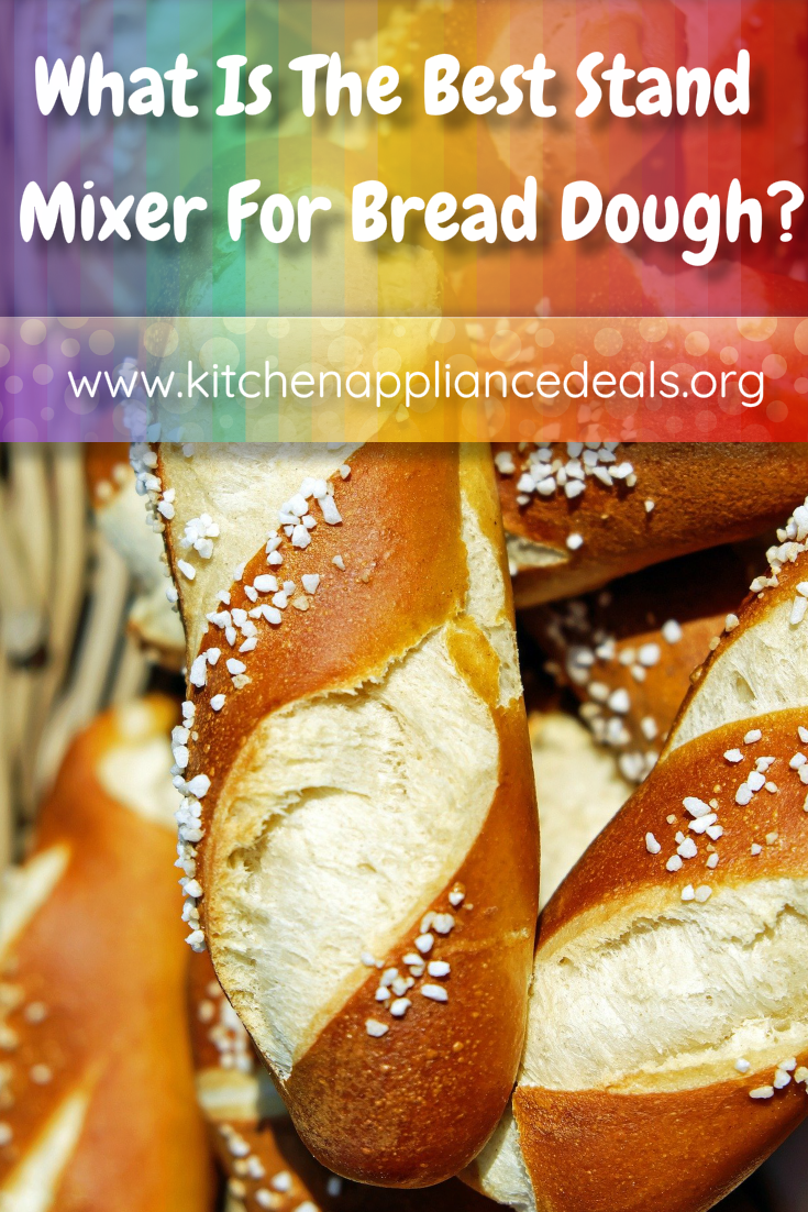 what is the best stand mixer for bread dough